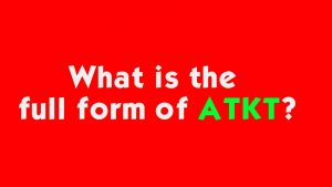 What is the full form of ATKT?